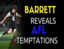 Barrett reveals AFL temptations